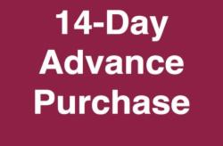 14 Day Advance Purchase Offer