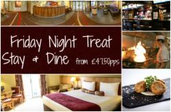 Friday Treat - Stay & Dine From £47.50pp From £95