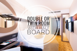 DOUBLE OR TWIN ROOM WITH HALF BOARD
