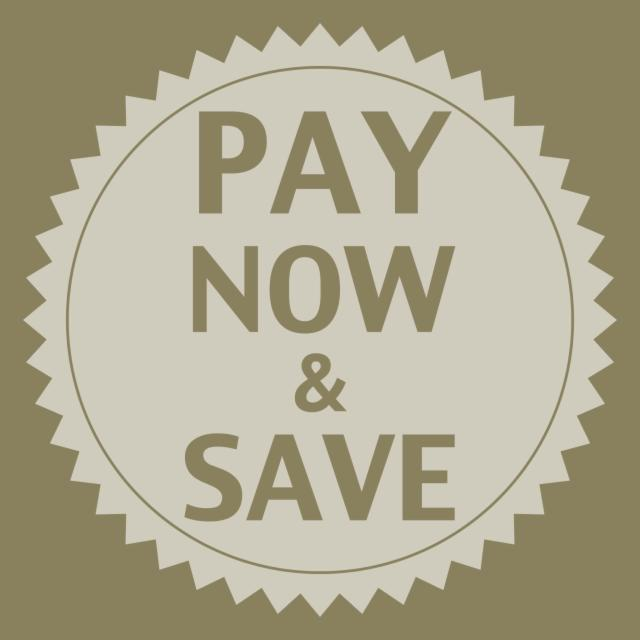 Pay Now & Save up to 15% (NON REFUNDABLE)