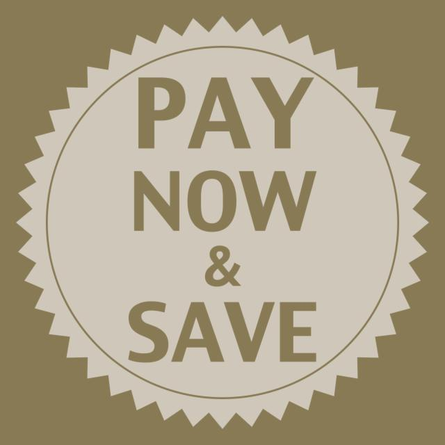 Pay Now & Save