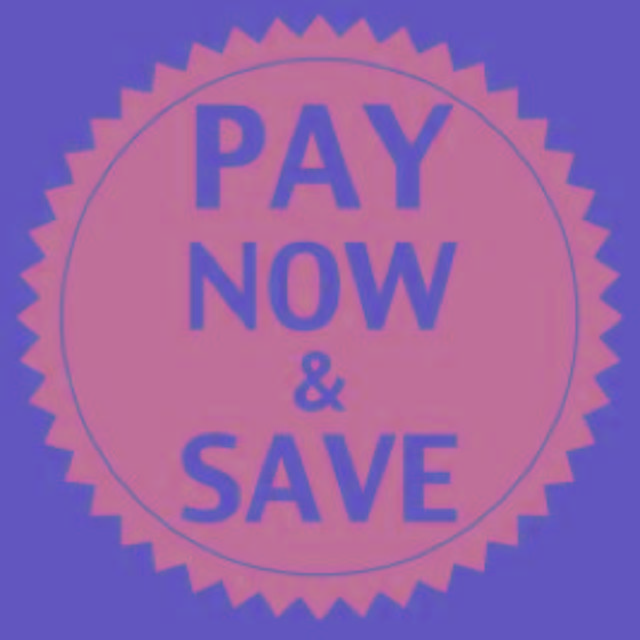 PAY NOW AND SAVE