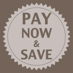 Pay now and save!